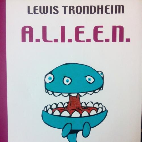 A.L.I.E.E.N., Lewis Trondheim